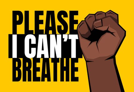 Raised clenched brown fist and Please I can't breathe sign on yellow background. Vector illustration.
