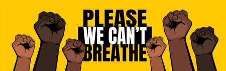 Six raised clenched fists and Please we can't breathe sign on yellow background. Vector illustration.