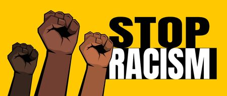Three raised clenched fists and Stop racism sign on yellow background. Vector illustration.
