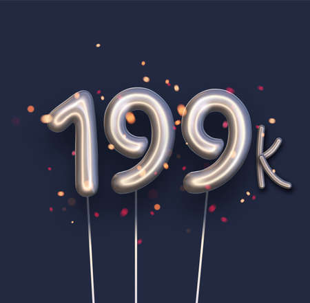 Silver balloon 199k sign on dark blue background. 199 thousand followers, likes, subscribers. Vector illustration.