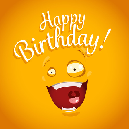 humor: Happy Birthday card with funny cartoon emotion face. EPS 10 file