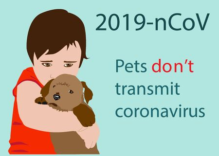 Pets don t transmit novel coronavirus COVID-19. Little child hugging his dog. Dont abandon pets concept SARS-CoV-2