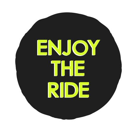 enjoy: Vector illustration with Enjoy the ride text
