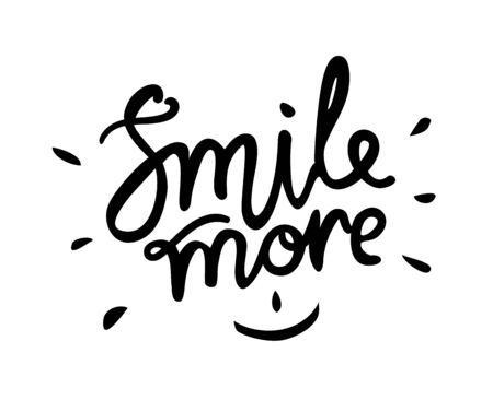 Smile more - hand drawn text. Trendy hand lettering. Calligraphy isolated quote in black ink.