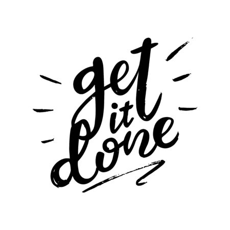 Get it done - hand drawn text. Trendy hand lettering quote, fashion graphics, art print for posters and greeting cards design. Calligraphy isolated quote in black ink. Ilustrace