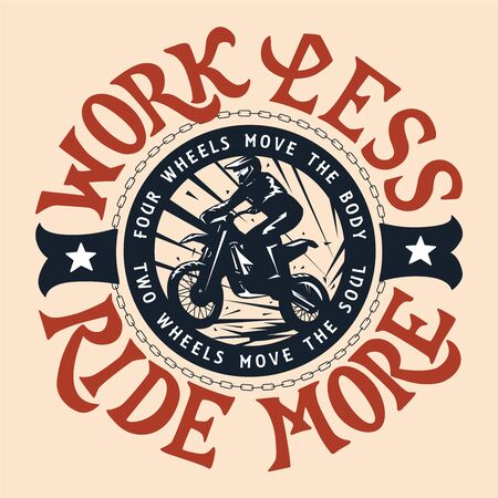 Work less ride more. Motocross, enduro t-shirt design.