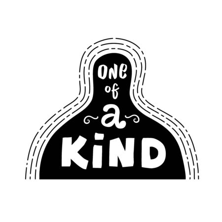 One of a kind. Vector illustration hand lettering. Every person is unique.