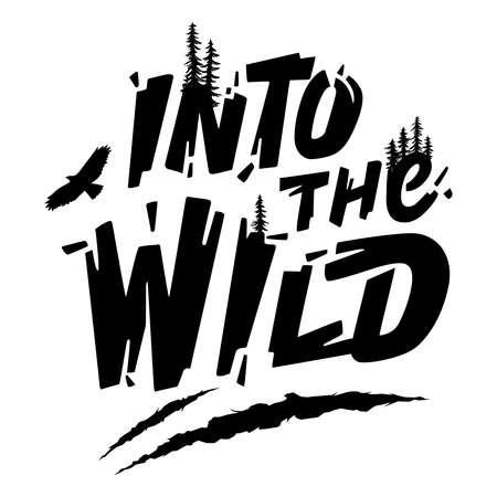 Hand-drawn type lettering. Inscription Into the Wild with a silhouette of Pine Trees, Hawk, and bear claws scratch. Design for a t-shirt, postcard, etc. Typography design.