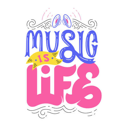 Music is Life. Hand lettering. Design for prints, posters, shirts, postcards, etc. Custom writing letters isolated on white background. Vector illustration.