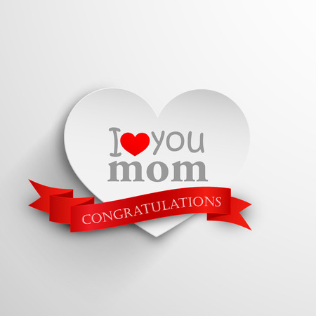 i love you: I love you mom  Abstract holiday background with paper heart and ribbon  Mothers day concept  Illustration