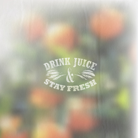 orange grove: Quote typographical label on blurred background of orange grove with faded watercolor effect, vector design   Drink juice and stay fresh