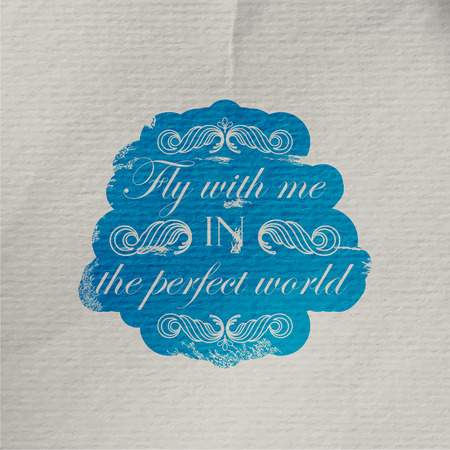 cite: vector illustration of wrinkled textured paper with engraving scratched quote label. Fly with me in the perfect world. poster design