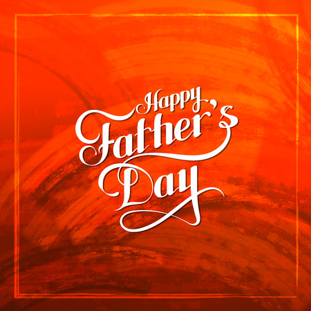 and father: vector holiday illustration of handwritten Happy Fathers Day retro label on red grunge background. lettering composition