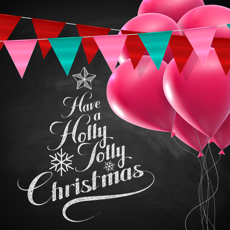 bunting flags: Holly Jolly Merry Christmas. Vector Holiday Illustration. Chalk Lettering Label Have A Holly Jolly Christmas On Blackboard  Background With Bunting Flags And Balloons Illustration