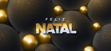 Feliz Natal. Merry Christmas. Vector typography illustration. Holiday decoration of white paper letters textured with golden paint on 3d black spheres background. Festive banner design. Ilustração
