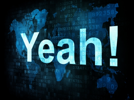 yeah: Life style concept: pixelated words Yeah on digital screen, 3d render