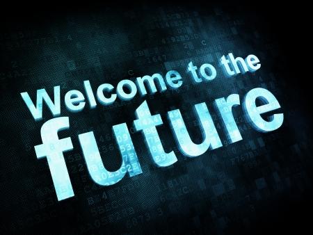 chronology: Concepto de tiempo: las palabras pixelados Bienvenido al futuro en la pantalla digital, 3d