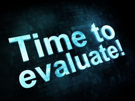 evaluating: Time concept: pixelated words Time to evaluate on digital screen, 3d render Stock Photo