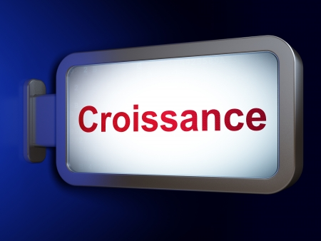 Finance concept: Croissance(french) on advertising billboard background, 3d render photo