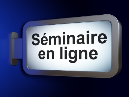 ligne: Education concept: Seminaire En ligne(french) on advertising billboard background, 3d render