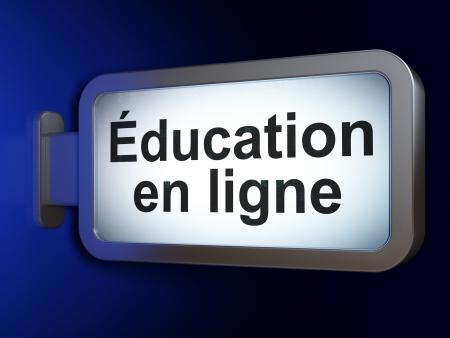 ligne: Education concept: Education En ligne(french) on advertising billboard background, 3d render
