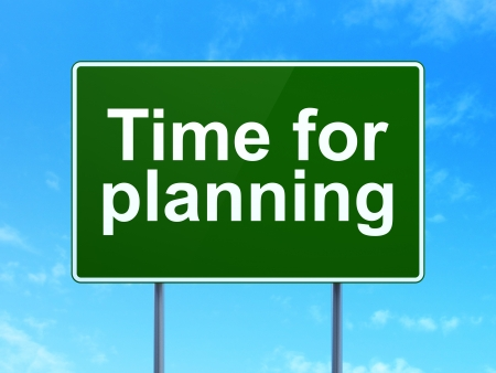 Time concept: Time for Planning on green road (highway) sign, clear blue sky background, 3d render photo