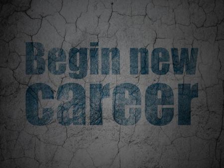 begin: Business concept: Blue Begin New Career on grunge textured concrete wall background, 3d render