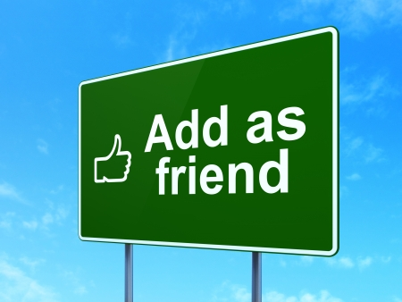 add as friend: Social network concept: Add as Friend and Thumb Up icon on green road (highway) sign, clear blue sky background, 3d render
