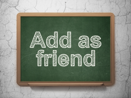 Social network concept: text Add as Friend on Green chalkboard on grunge wall background, 3d render photo