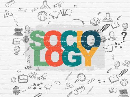 sociology: Concepto de la educación: Pintadas Sociología texto multicolor en el fondo blanco de la pared de ladrillo con el Esquema de dibujado a mano Iconos de Educación, 3d