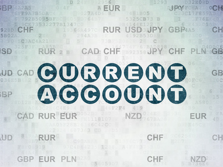 current account: Banking concept: Painted blue text Current Account on Digital Paper background with Currency