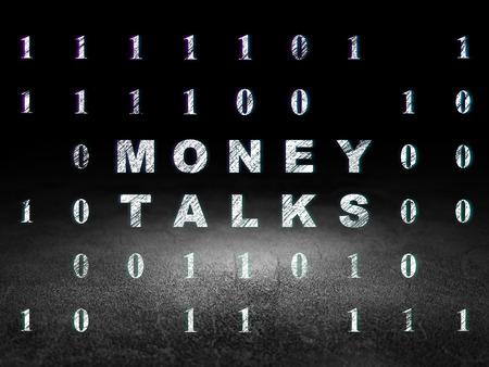conversaciones: Concepto de las finanzas: El brillar intensamente de texto Money Talks en el grunge habitaci�n oscura con Dirty Floor, fondo negro con c�digo binario