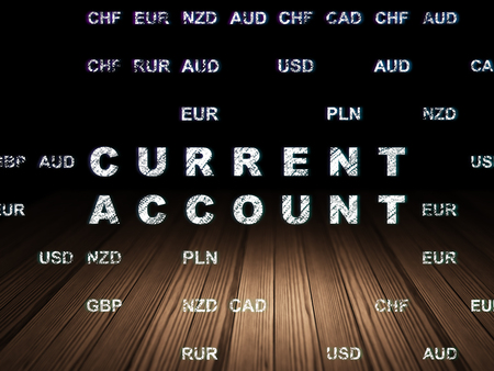 current account: Banking concept: Glowing text Current Account in grunge dark room with Wooden Floor, black background with Currency