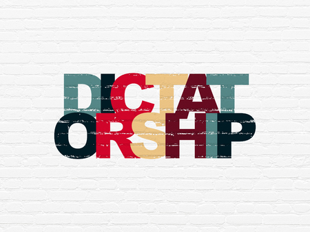dictatorship: Political concept: Painted multicolor text Dictatorship on White Brick wall background
