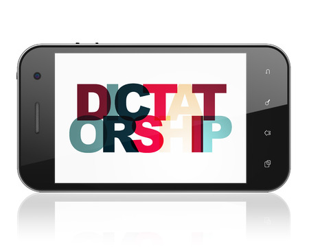 dictatorship: Politics concept: Smartphone with Painted multicolor text Dictatorship on display