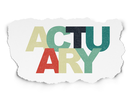 actuary: Insurance concept: Painted multicolor text Actuary on Torn Paper background