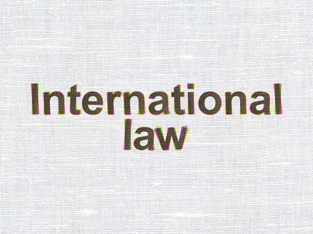international law: Politics concept: CMYK International Law on linen fabric texture background