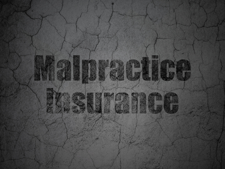 malpractice: Insurance concept: Black Malpractice Insurance on grunge textured concrete wall background