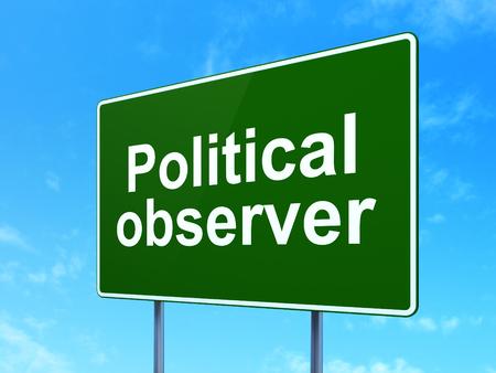 observer: Political concept: Political Observer on green road (highway) sign, clear blue sky background, 3d render