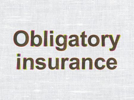 obligatory: Insurance concept: CMYK Obligatory Insurance on linen fabric texture background Stock Photo