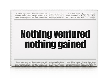 gained: Business concept: newspaper headline Nothing ventured Nothing gained on White background, 3d render Stock Photo