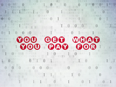 pay for: Business concept: Painted red text You get what You pay for on Digital Paper background with Binary Code