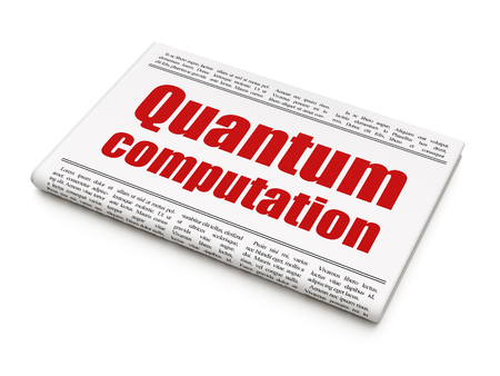 computation: Science concept: newspaper headline Quantum Computation on White background, 3d render