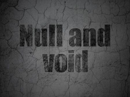 null: Law concept: Black Null And Void on grunge textured concrete wall background