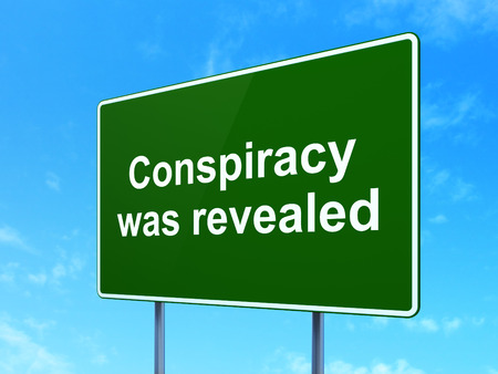 conspiracy: Political concept: Conspiracy Was Revealed on green road (highway) sign, clear blue sky background, 3d render