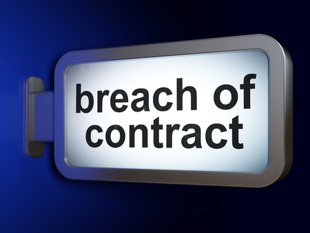 criminal act: Law concept: Breach Of Contract on advertising billboard background, 3d render
