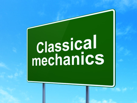 classical mechanics: Science concept: Classical Mechanics on green road (highway) sign, clear blue sky background, 3d render