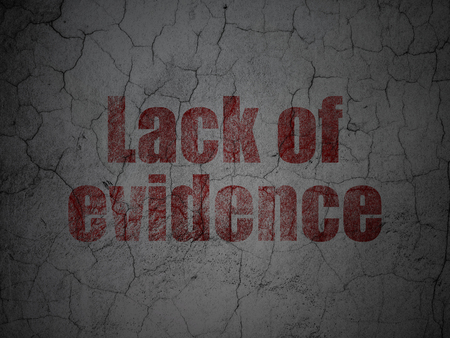 lack: Law concept: Red Lack Of Evidence on grunge textured concrete wall background