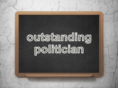 outstanding: Politics concept: text Outstanding Politician on Black chalkboard on grunge wall background