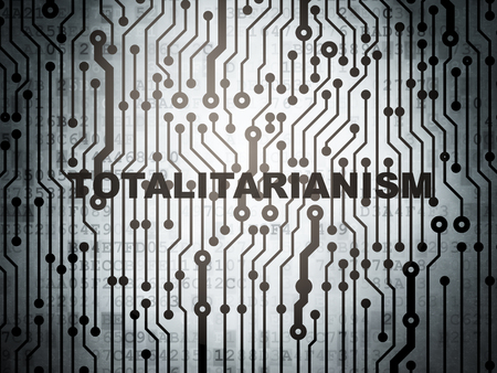 totalitarianism: Political concept: circuit board with  word Totalitarianism, 3d render Stock Photo